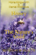 Honey - The Nature's Gold
