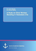 A Study on Silver Workers Residing in Vadodara City