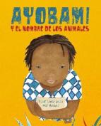 Ayobami y El Nombre de Los Animales [Spanish]