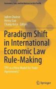 Paradigm Shift in International Economic Law Rule-Making
