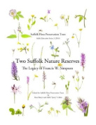 Two Two Suffolk Nature Reserves The legacy of Francis W. Simpson