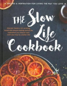 The Slow Life Cookbook