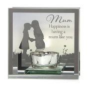 Mum Happiness is having a mum like you Reflections from the Heart Mirrored Tealight