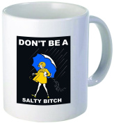Salty bitch, don't be - Funny coffee mug by Donbicentenario - 330ml Ceramic - Best gift or souvenir. SHIPS FROM USA