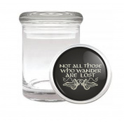 Not All Who Wander Are Lost Medical Odourless Glass Jar