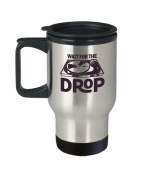 Dancer Travel Mug - Wait For The Drop - Dancing Gift - 410ml Stainless Steel Coffee Cup