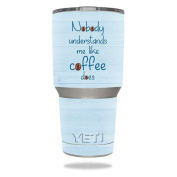 Skin For YETI 890ml Rambler Tumbler – Coffee Understands Me | MightySkins Protective, Durable, and Unique Vinyl Decal wrap cover | Easy To Apply, Remove, and Change Styles | Made in the USA