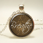 Breathe Necklace, Word Pendant, Inspirational Jewellery