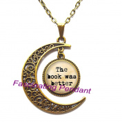 New Moon Necklace,Steampunk The Book Was Better Necklace Book Reader Bibliophile Jewellery Glass Dome Pendant Necklace men women gift chain antique,AE0032