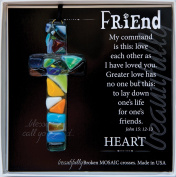 Friend, John 15:12 Beautifully Broken Mosaic Glass Cross in Scripture Box