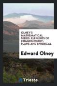 Olney's Mathematical Series. Elements of Trigonometry