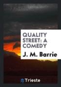 Quality Street: A Comedy