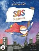 The Adventures of Cyril Squirrel- SOS Superhero