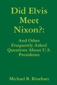 Did Elvis Meet Nixon?