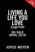 Living a Life You Love [Large Print]