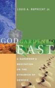 God Gardened East