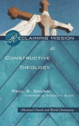 Reclaiming Mission as Constructive Theology