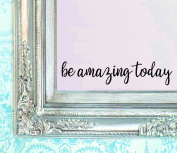 BERRYZILLA Be Amazing Today DECAL 41cm X 8.9cm Quote Mirror Quotes Vinyl Wall Decals Walls Stickers Home Decor