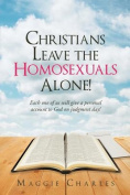 Christians Leave the Homosexuals Alone