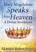 Mary Magdalene Speaks from Heaven