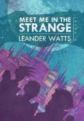 Meet Me in the Strange