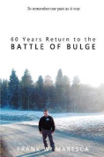 60 Years Return to the Battle of Bulge