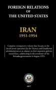 Foreign Relations of the United States - Iran, 1951-1954