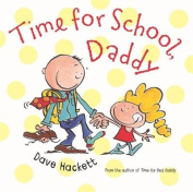 Time for School, Daddy