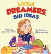 Little Dreamers, Big Ideas