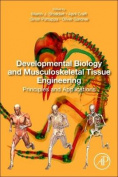 Developmental Biology and Musculoskeletal Tissue Engineering