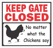 Keep Gate Closed, No Matter What the Chicken Says