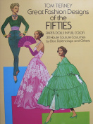 Tom Tierney GREAT FASHION DESIGNS of The FIFTIES PAPER DOLLS BOOK (UNCUT) in Full colour w 2 Card Stock CUT-Out DOLLS & 30 Haute Couture COSTUMES by Dior, Balenciaga & More