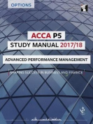 ACCA P5 Advanced Performance Management Study Manual