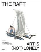 The Raft: Art is (Not) Lonely