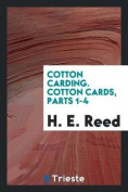 Cotton Carding. Cotton Cards, Parts 1-4