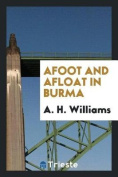 Afoot and Afloat in Burma