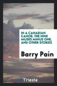 In a Canadian Canoe; The Nine Muses Minus One, and Other Stories