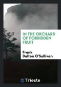 In the Orchard of Forbidden Fruit