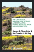 The Cambridge Manuals of Science and Literature. Naval Warfare. with an Introduction