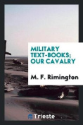 Military Text-Books; Our Cavalry
