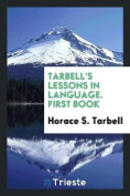 Tarbell's Lessons in Language. First Book