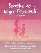 Secretos de Mujer Fascinante (Spanish Translation of the Book [Spanish]