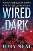 Wired Dark (Paradise Crime)
