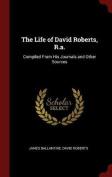 The Life of David Roberts, R.A.