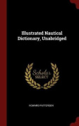 Illustrated Nautical Dictionary, Unabridged