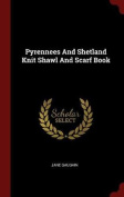 Pyrennees and Shetland Knit Shawl and Scarf Book