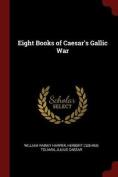 Eight Books of Caesar's Gallic War