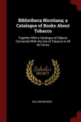 Bibliotheca Nicotiana; A Catalogue of Books about Tobacco