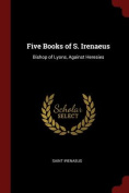 Five Books of S. Irenaeus