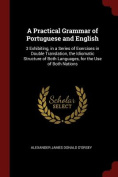 A Practical Grammar of Portuguese and English